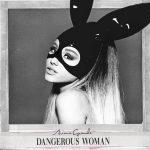 ariana-grande-dangerous-woman-deluxe-2016_z6vdjs1